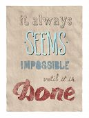 stock photo of calligraphy  - Retro style motivational poster with calligraphy text encouraging people to remember that even that which seems impossible is possible to achieve - JPG