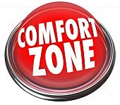 Comfort Zone words on a red light or button to illustrate a safe or secure place and fear of trying new things