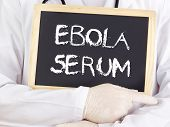 Doctor Shows Information: Ebola Serum