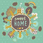 Sweet home. Concept card with trees, earth, houses and clouds. Bright cartoon wallpaper in vector