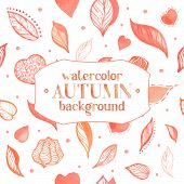 watercolor background with autumn leaves, husk and hearts