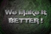 We Make It Better Concept