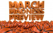 stock photo of ncaa  - The words March Madness Preview rendered in 3D with several basketballs on the ground - JPG