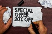Conceptual Hand Writing Showing Special Offer 20 Off. Business Photo Text Discounts Promotion Sales  poster