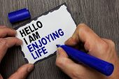 Handwriting Text Hello I Am Enjoying Life. Concept Meaning Happy Relaxed Lifestyle Enjoy Simple Thin poster