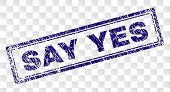 Say Yes Stamp Seal Print With Scratched Style And Double Framed Rectangle Shape. Stamp Is Placed On  poster