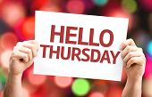 pic of thursday  - Hello Thursday card with colorful background with defocused lights - JPG