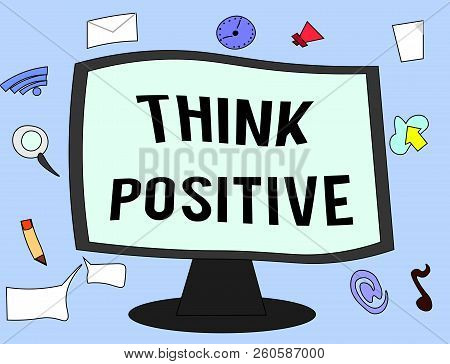 poster of Handwriting Text Think Positive. Concept Meaning The Tendency To Be Positive Or Optimistic In Attitu