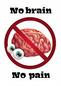 No Brain No Pain. Funny Anti Motivation Poster With Comic Cartoon Human Brain. poster