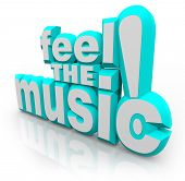 The words Feel the Music! in 3D letters to symbolize dancing and feeling the rhythm of songs or soun