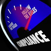 A Compliance fuel gauge with needle pointing to Follow the Rules to illustrate being compliant with