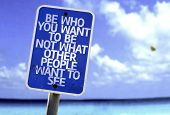 Be Who You Want To Be Not What Other People Want To See sign with a beach on background