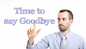 image of say goodbye  - Time to say goodbye Young businessman with small beard touching text - JPG