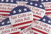 Usa Politics News Badges: Pile Of Tax Cuts And Jobs Act Buttons With Us Flag, 3d Illustration poster
