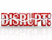 The word Disrupt in red 3D letters representing change, paradigm shift, evolution, transformation, a