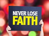 pic of faithfulness  - Never Lose Faith card with bokeh background - JPG