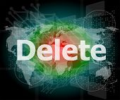The Word Delete On Digital Screen, Information Technology Concept