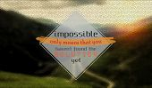 foto of not found  - Impossible only means that you have not found the solution yet - JPG