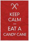 Keep Calm And Eat a Candy Cane