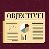 Conceptual Hand Writing Showing Objective. Business Photo Text Goal Planned To Be Achieved Desired T poster
