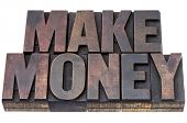 make money - isolated words in vintage letterpress wood type with ink patina