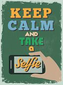 picture of selfie  - Retro Vintage Motivational Quote Poster - JPG