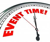 Event Time words on a clock face reminding you the meeting, show, performance