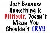 You Need to Try When It is Difficult poster