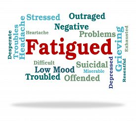 picture of fatigue  - Fatigued Word Indicating Lack Of Energy And Overtired Sluggishness - JPG