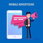 Mobile Advertising Concept. Businessman Or Manager Speaks Into A Megaphone. Pop-up Notification On T poster