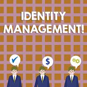 Conceptual Hand Writing Showing Identity Management. Business Photo Showcasing Administration Of Ind poster