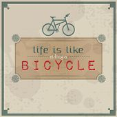 Life Is Like Riding A Bicycle.