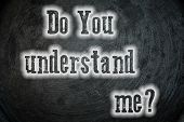 Do You Understand Me Concept