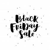 Black Friday Sale Poster With Black Ink On White Isolated Background. Sale Banner For Black Friday W poster