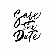 Save The Date Ink Brush Vector Lettering. Important Occasion, Appointment Handwritten Phrase. Weddin poster