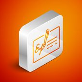 Isometric Signed Document Line Icon Isolated On Orange Background. Pen Signing A Contract With Signa poster