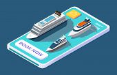 Mobile App For Booking Cruise With Ship Or Yacht, Isometric Vector Concept. Illustration Of Travel S poster