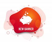 Fluid Badge. Piggy Bank Sign Icon. Moneybox Symbol. Abstract Shape. Gradient Piggy Bank Icon. Flyer  poster