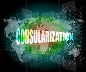 Consularization Word On Business Digital Touch Screen