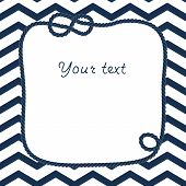 Navy blue and white rope with marine knot frame for your text on chevron background, vector