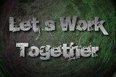 Let's Work Together Concept