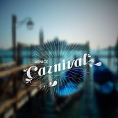 image of venice carnival  - vector holiday illustration of blurred Venice cityscape with ornate typographic label and light rays - JPG