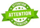 Attention Ribbon. Attention Round Green Sign. Attention poster