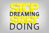 stock photo of saying  - Stop dreaming - JPG
