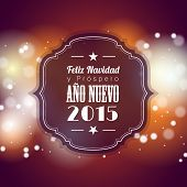 Christmas And New Year 2015 Greeting Card With Abstract Bokeh Background, Spanish Version