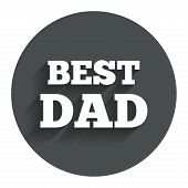 Best father sign icon. Award symbol.