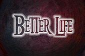 Better Life Concept