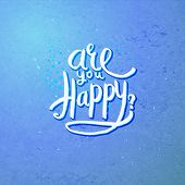 pic of soliciting  - Simple Text Design for Are You Happy Concept on Abstract Blue Violet Background - JPG