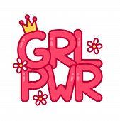 Feminist Slogan Girl Power. Vector Flat Cartoon Illustration Icon. Print Design For T-shirt, Card. I poster