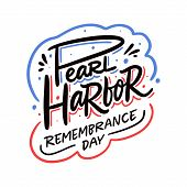 Pearl Harbor Remembrance Day. Calligraphy Holiday Card. poster
